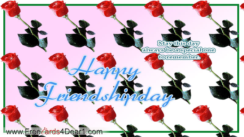 May This Day Always Special One To Remember Happy Friendship Day Card