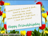 A Good Friend Is Hard To Find, Happy Friendhsip Day Greetings