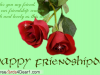 May Our Friendship Remain As Freash As These Roses Happy Friendship Day Ecard